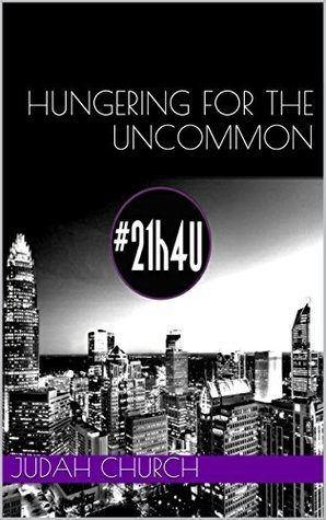 Hungering for the UNCOMMON Judah Church