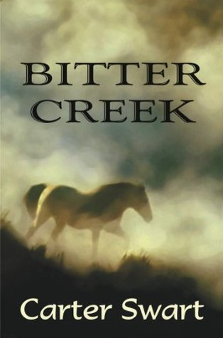 Bitter Creek  by  Carter, Swart