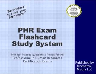PHR Exam Flashcard Study System: PHR Test Practice Questions & Review for the Professional in Human Resources Certification Exams  by  Phr Exam Secrets Test Prep Team