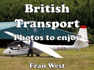 British Transport: Photos to enjoy (a childrens picture book)  by  Fran West