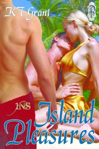 Island Pleasures (1 Night Stand Series Book 157) K.T. Grant