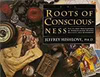The Roots of Consciousness