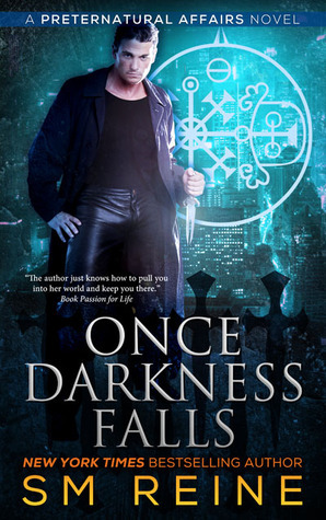 Once Darkness Falls (Preternatural Affairs, #7) S.M. Reine