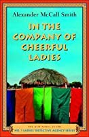 In the Company of Cheerful Ladies (No. 1 Ladies' Detective Agency, #6)
