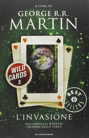 Wild Cards 2. Linvasione  by  George R.R. Martin