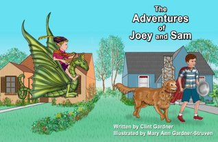 The Adventures Of Joey And Sam  by  Clint Gardner