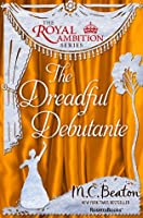 The Dreadful Debutante (The Royal Ambition, #1)
