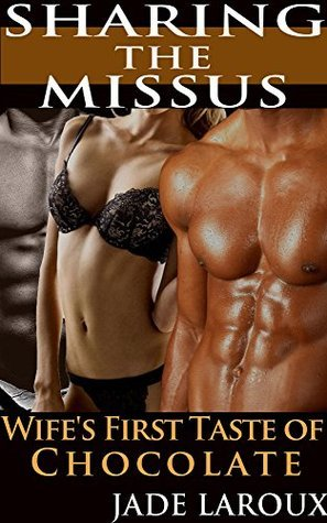 Sharing the Missus: Wifes First Taste of Chocolate  by  Gianna Caulfield