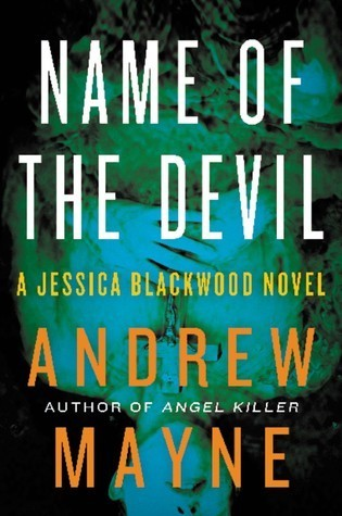 Name of the Devil: A Jessica Blackwood Novel  by  Andrew Mayne