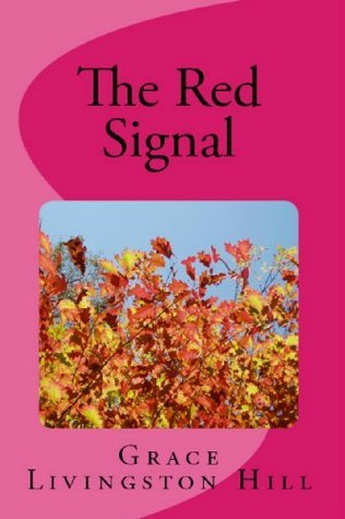 The Red Signal (Annotated) Grace Livingston Hill