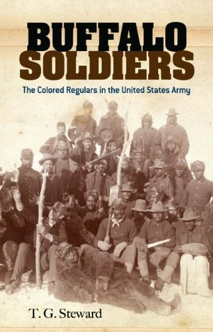 Buffalo Soldiers: The Colored Regulars in the United States Army (Dover Books on Africa-Americans) T.G. Steward