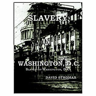 Slavery In Washington, D.C  by  Library of Congress