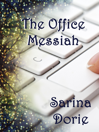 The Office Messiah  by  Sarina Dorie