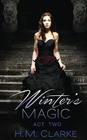 Winters Magic: Act Two (The Order Book 2)  by  H.M. Clarke
