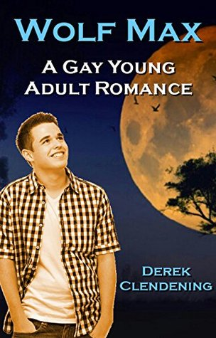 Wolf Max: A Gay Young Adult Romance  by  Derek Clendening