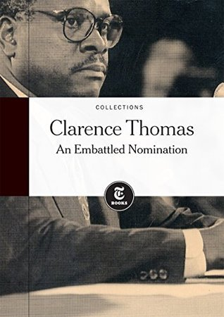 Clarence Thomas: An Embattled Nomination  by  The New York Times