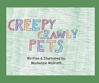 Creepy Crawly Pets Mackenzie McGrath