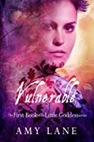 Vulnerable (Little Goddess, #1)