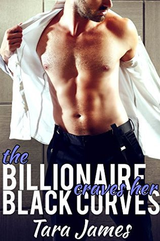The Billionaire Craves Her Black Curves  by  Tara James