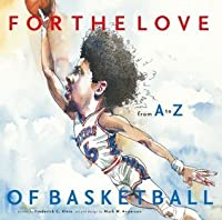 For the Love of Basketball: From A-Z (For the Love of...)