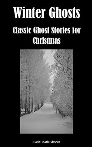 Winter Ghosts: Classic Ghost Stories for Christmas  by  Amelia B. Edwards