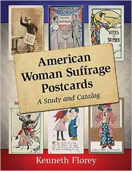 American Woman Suffrage Postcards: A Study and Catalog Kenneth Florey