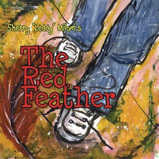 The Red Feather Sherry Milam