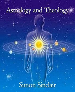 Astrology and Theology  by  Simon Sinclair