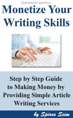 Monetize your writing skills  by  Spiros Seim