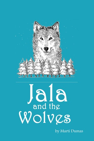 Jala and the Wolves  by  Marti Dumas