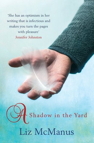 A Shadow In The Yard Liz McManus