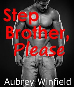 Stepbrother, Please:  by  Aubrey Winfield