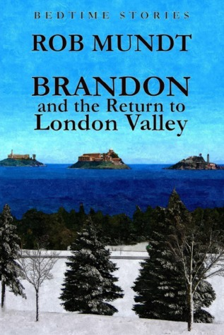 Brandon and the Return to London Valley Rob Mundt