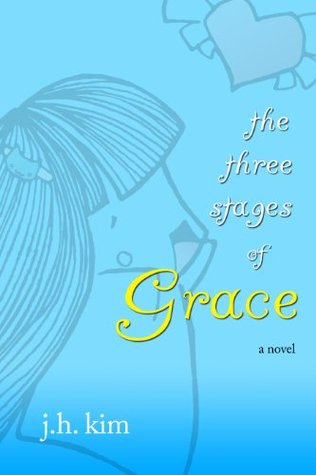 The Three Stages of Grace (The Grace Lee Trilogy Book 1)  by  J.H. Kim
