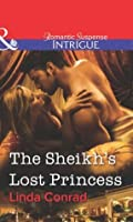 The Sheikh's Lost Princess (Mills & Boon Intrigue)