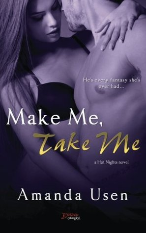 Make Me, Take Me  by  Amanda Usen