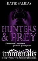 Hunters & Prey (Immortalis) (Volume 2)