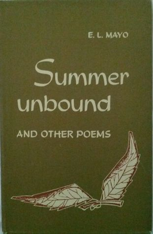 Summer Unbound and Other Poems  by  E.L. Mayo