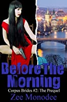 Before The Morning: Corpus Brides #2 (Corpus Brides Trilogy)