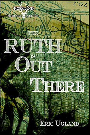 The Ruth is Out There (Roseland Book 2)  by  Eric Ugland