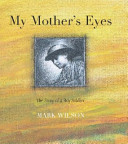 My Mothers Eyes: The Story of a Boy Soldier  by  Mark L. Wilson