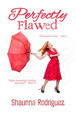 Perfectly Flawed  by  Shaunna Rodriguez