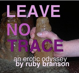 Leave No Trace: an erotic odyssey  by  Ruby Branson