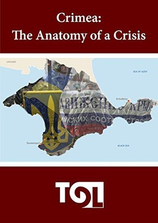 Crimea: The Anatomy of a Crisis (Transitions Online Series Book 7) Transitions