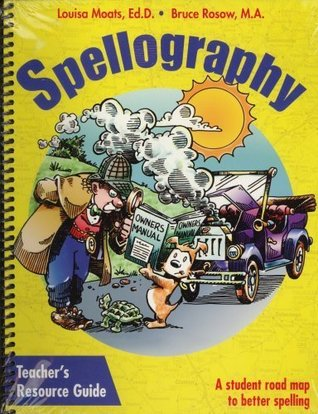 Spellography Teachers Resource Guide  by  Louisa Moats