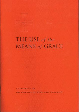 The Use of the Means of Grace  by  Evangelical Lutheran Church in America