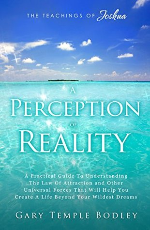 A Perception Of Reality  by  Gary Bodley