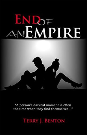 End of an Empire: Book Three of The Empire Trilogy  by  Terry Benton