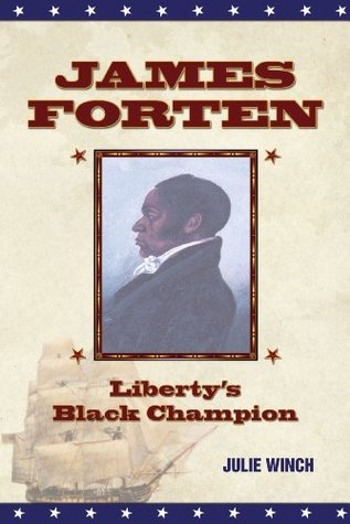 James Forten, Libertys Black Champion  by  Julie Winch