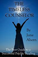 The Timeless Counselor: The Best Guide to a Successful Psychic Reading